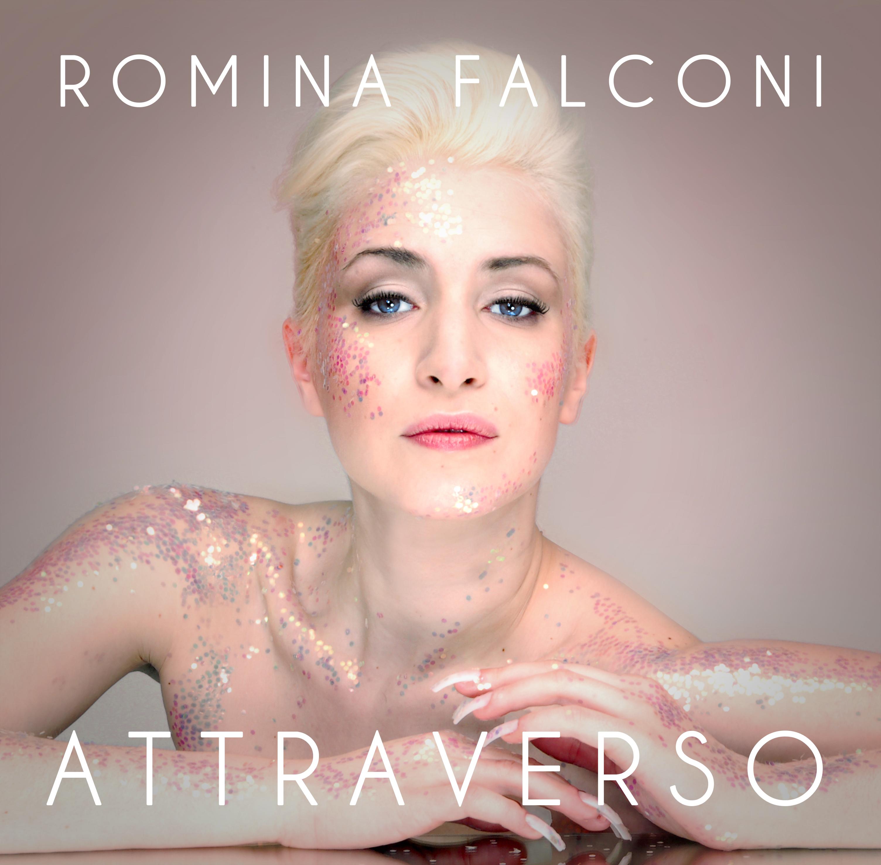 """ROMINA FALCONI: oggi esce il secondo EP """"ATTRAVERSO"""""""