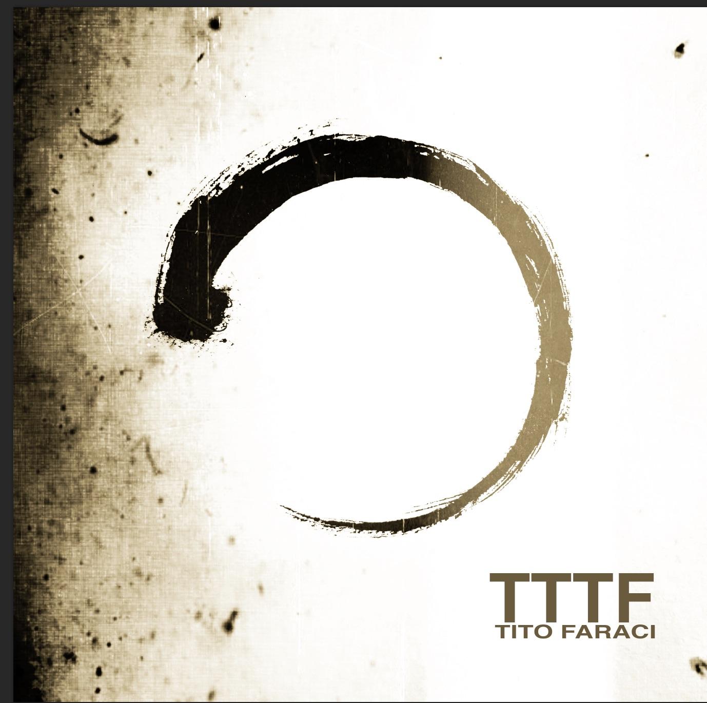 TTTF il ritorno alla musica di TITO FARACI