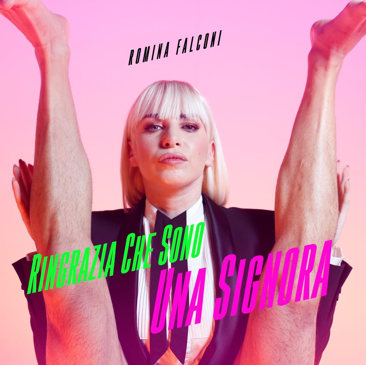 RINGRAZIA CHE SONO UNA SIGNORA è il nuovo singolo di ROMINA FALCONI