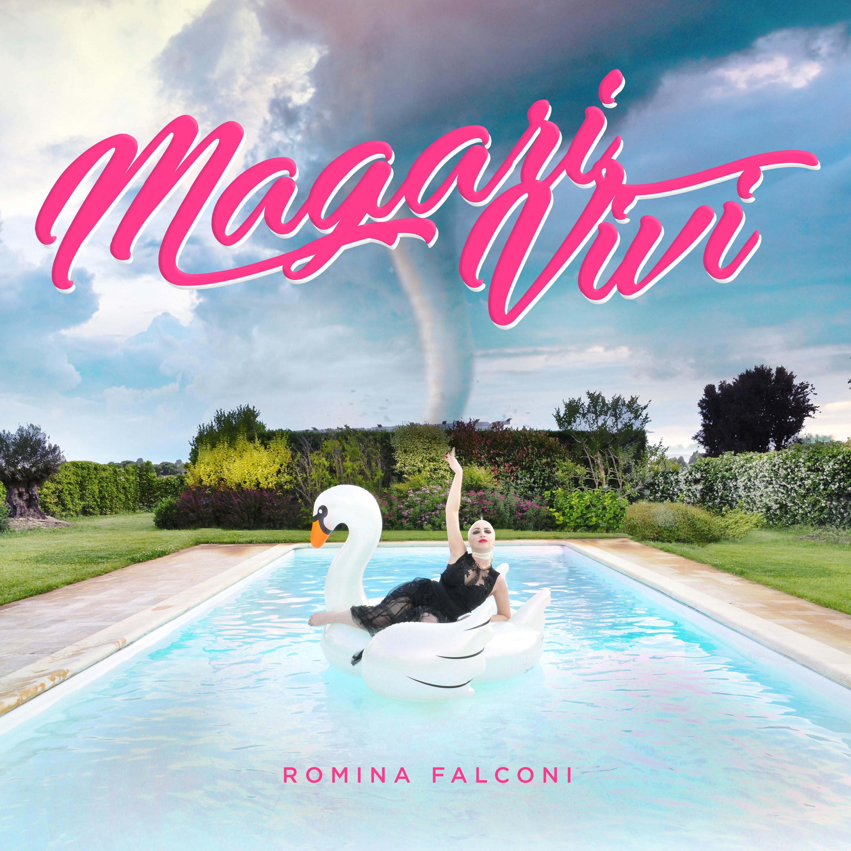 ROMINA FALCONI: è MAGARI VIVI il nuovo singolo!