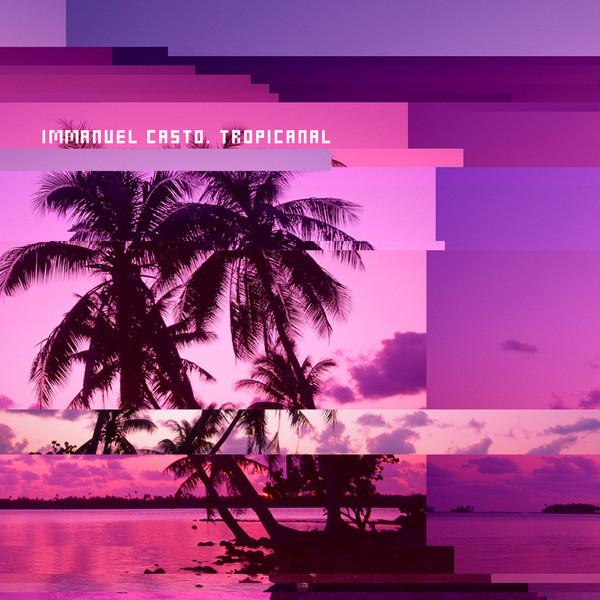IMMANUEL CASTO, il nuovo singolo 'Tropicanal'